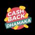 Cashback Dhamaka